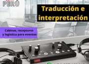 Traducción de idiomas para eventos Lima Piura Cusco Arequipa y todo Perú Cel. 997163010